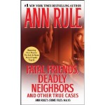 Fatal Friends and Deadly Neighbors